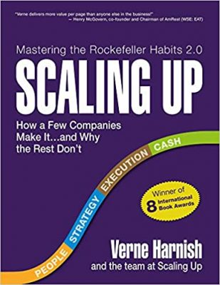 Scaling Up: How a Few Companies Make It…and Why the Rest Don't